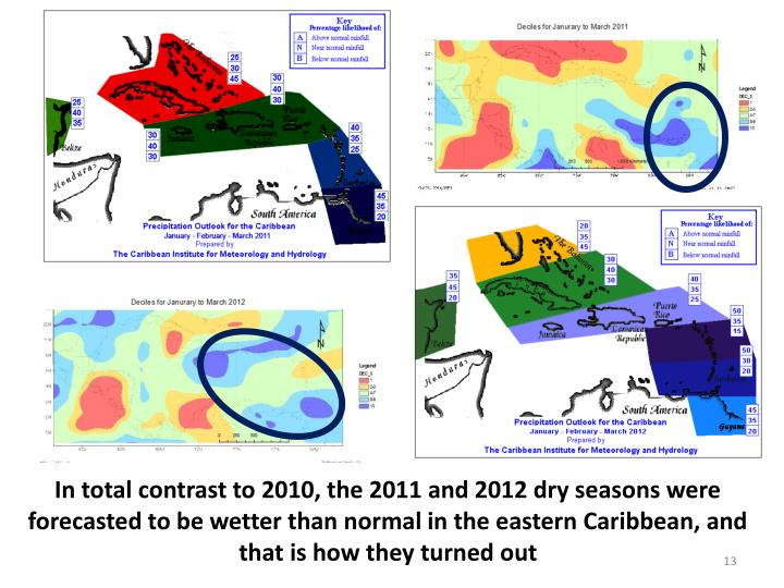 In total contrast to 2010, the 2011 and 2012 dry seasons were  forecasted to be wetter than normal in the eastern Caribbean, and that is how they turned out