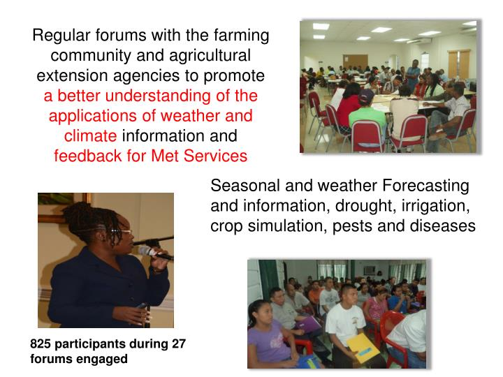 Regular forums with the farming community and agricultural extension agencies to promote