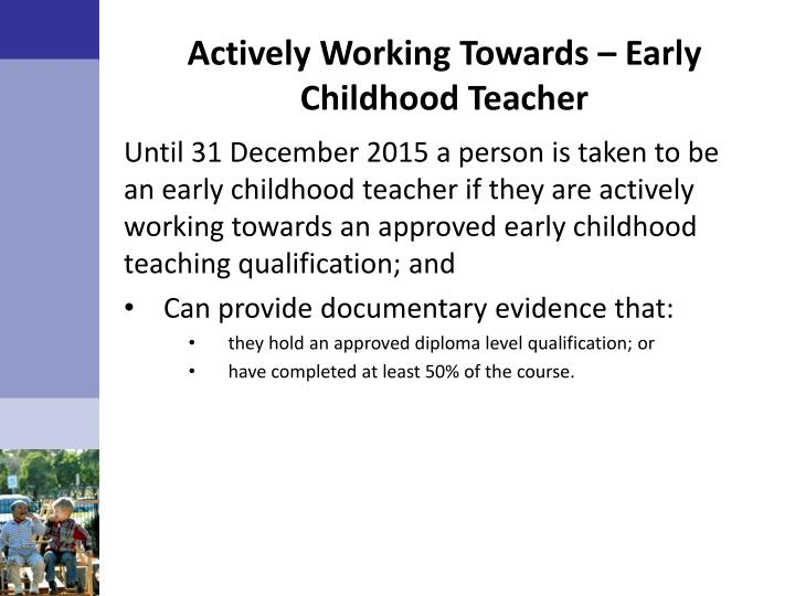 Actively Working Towards – Early Childhood Teacher