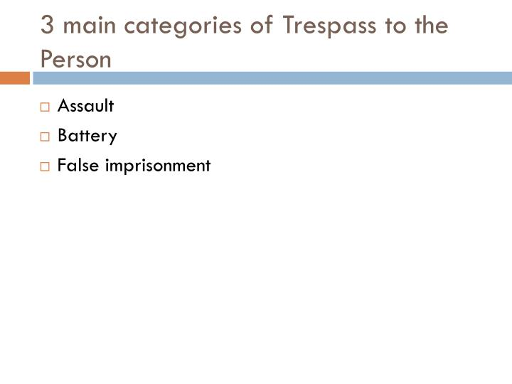 trespass to the person Formes composées: anglais: français: forcible trespass n noun: refers to person, place, thing, quality, etc (law: invasion of personal property) (droit.
