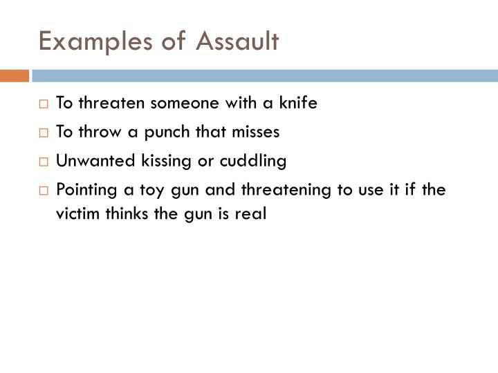 Examples of Assault