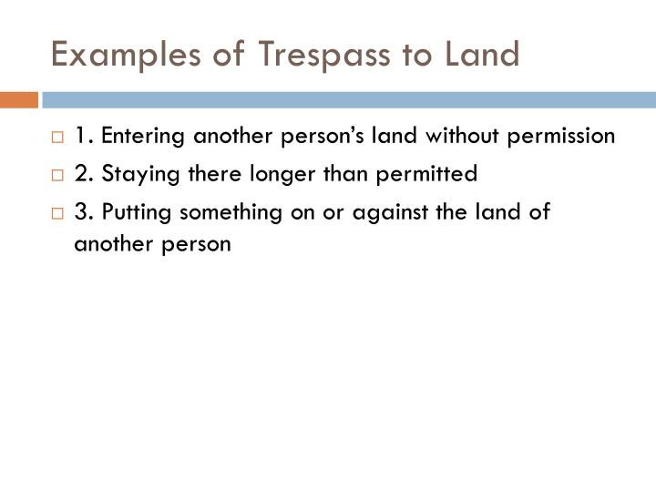 Examples of Trespass to Land