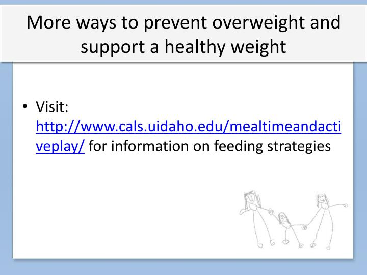 More ways to prevent overweight and support a healthy weight