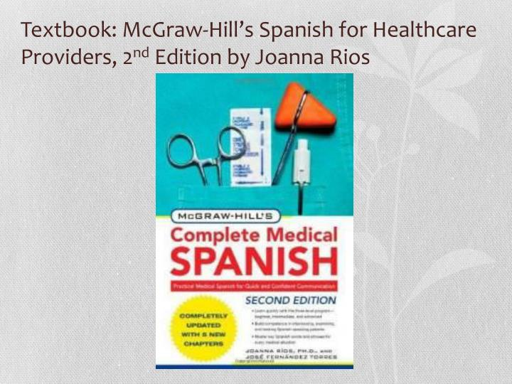 Textbook: McGraw-Hill's Spanish for Healthcare Providers, 2