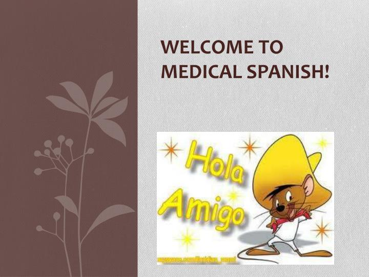 welcome to medical spanish