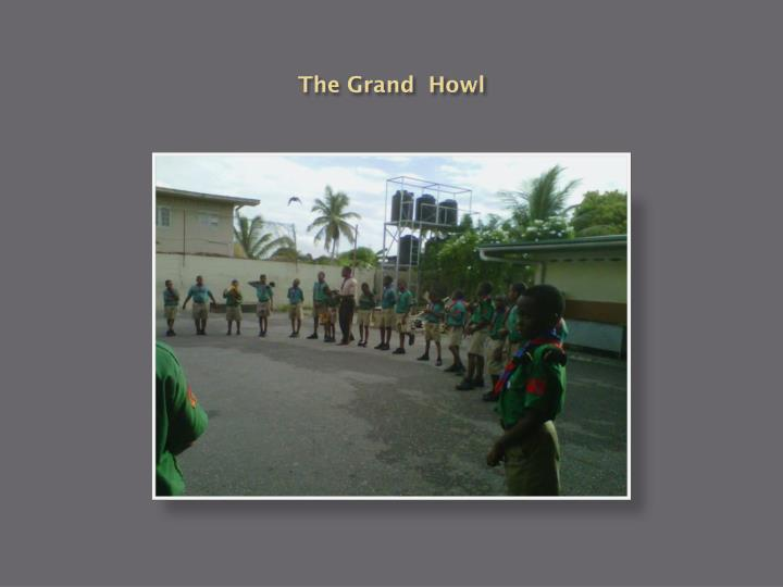 The Grand  Howl