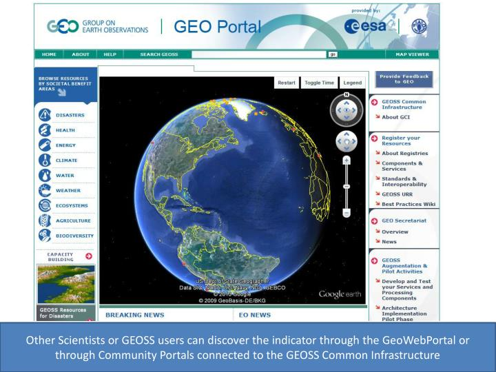 Other Scientists or GEOSS users can discover the indicator through the