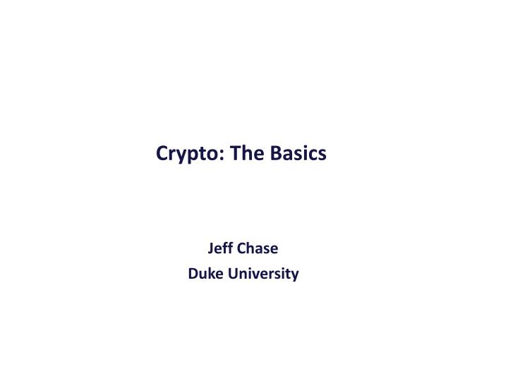 Crypto: The Basics