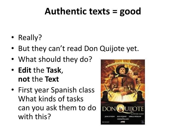 Authentic texts = good