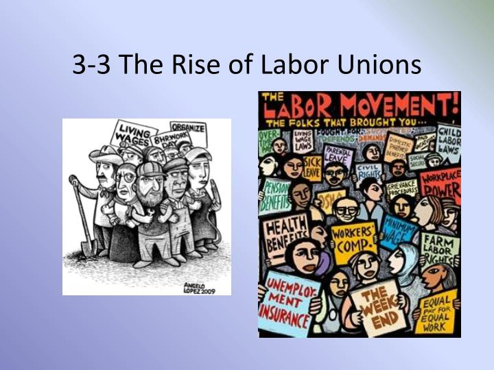 3-3 The Rise of Labor