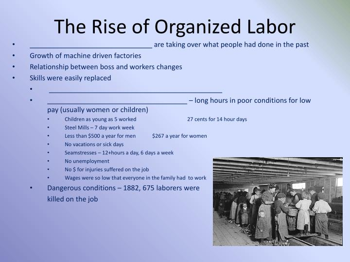 The Rise of Organized Labor