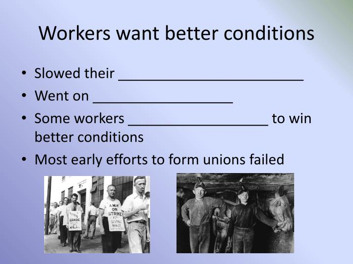 Workers want better conditions