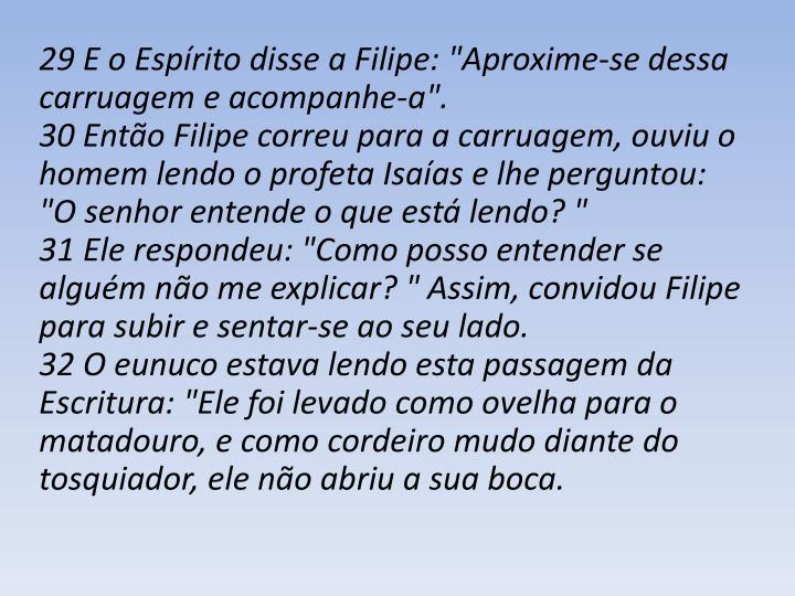 """29 E o Espírito disse a Filipe: """"Aproxime-se dessa carruagem e acompanhe-a""""."""