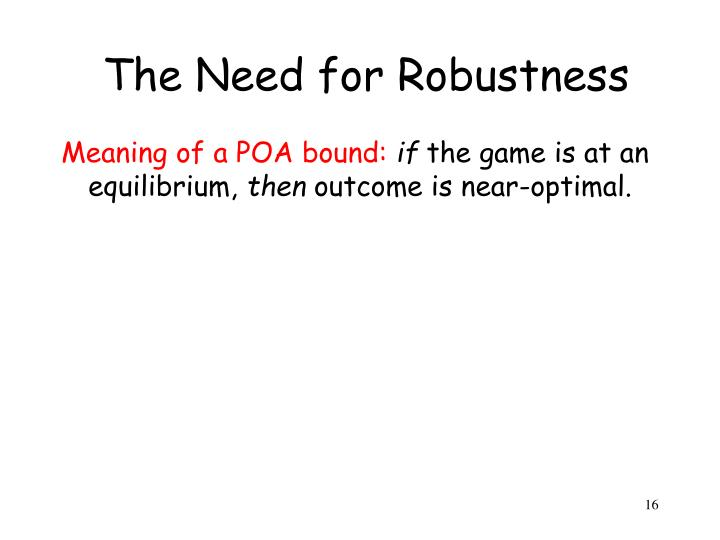 The Need for Robustness