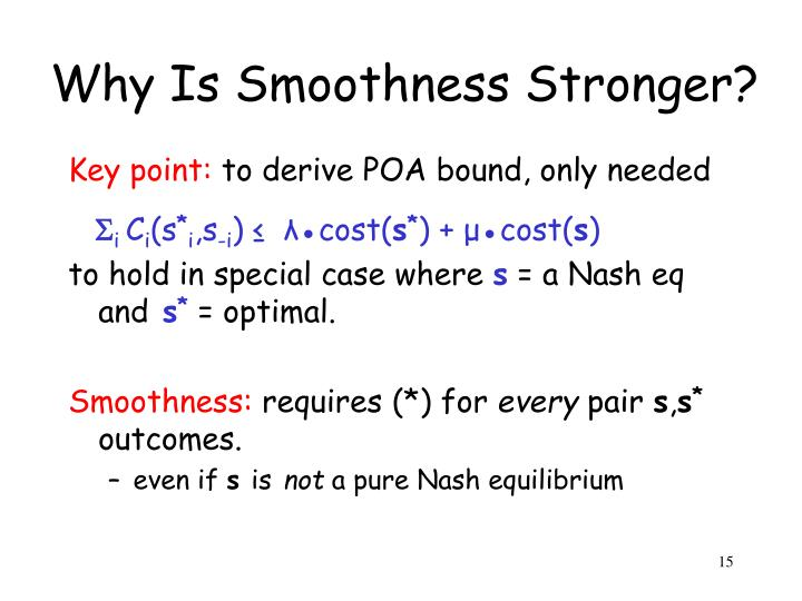 Why Is Smoothness Stronger?