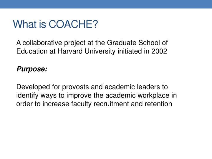What is COACHE?