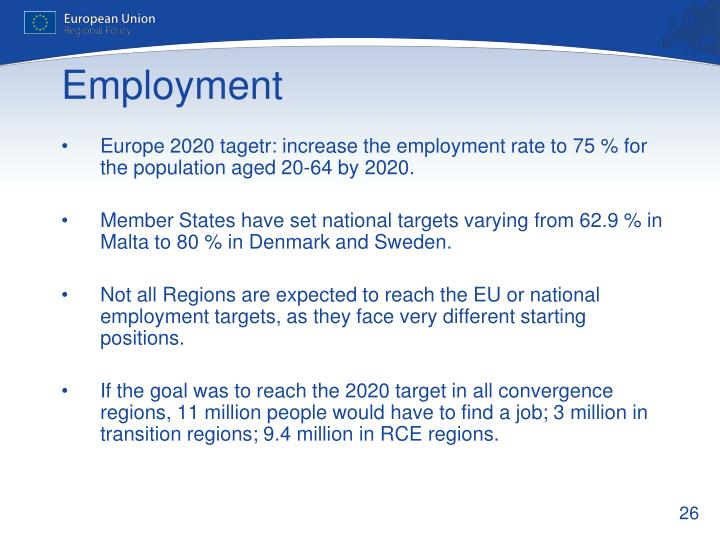 Europe 2020 tagetr: increase the employment rate to 75 % for the population aged 20-64 by 2020.