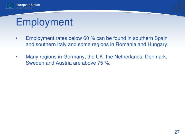 Employment rates below 60 % can be found in southern Spain and southern Italy and some regions in Romania and Hungary.
