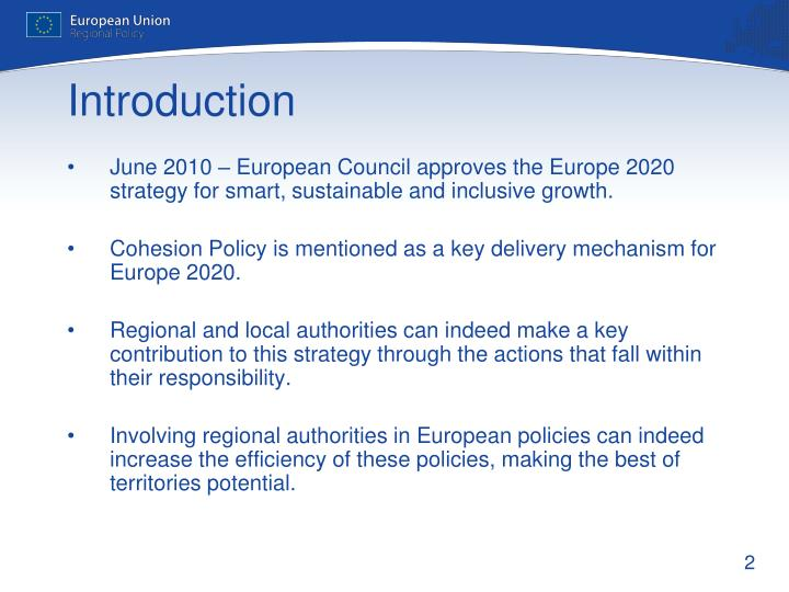 June 2010 – European Council approves the Europe 2020 strategy for smart, sustainable and inclusive growth.
