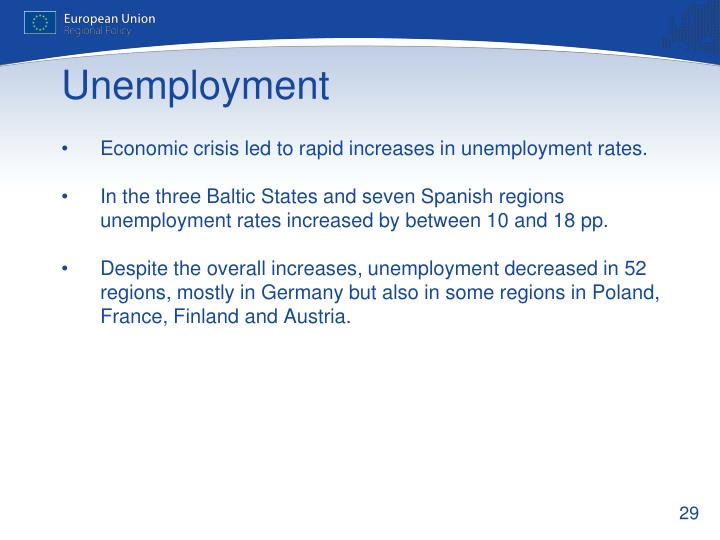 Economic crisis led to rapid increases in unemployment rates.