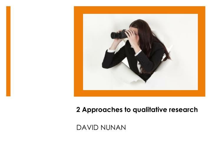 2 approaches to qualitative research