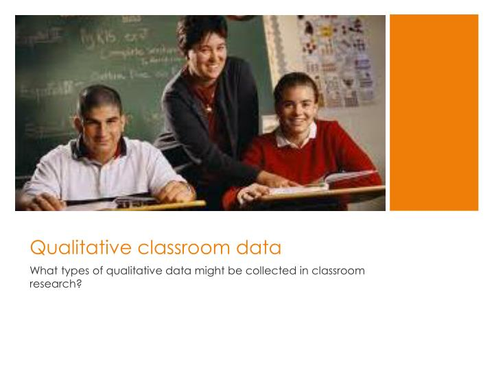 Qualitative classroom data