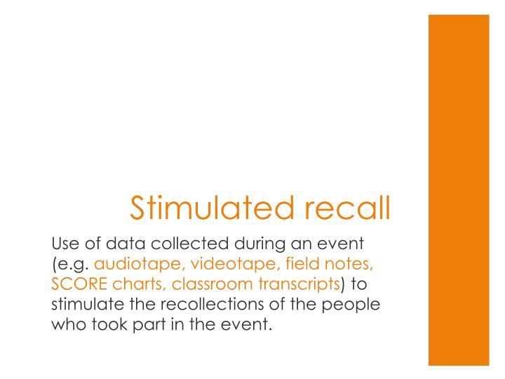 Stimulated recall