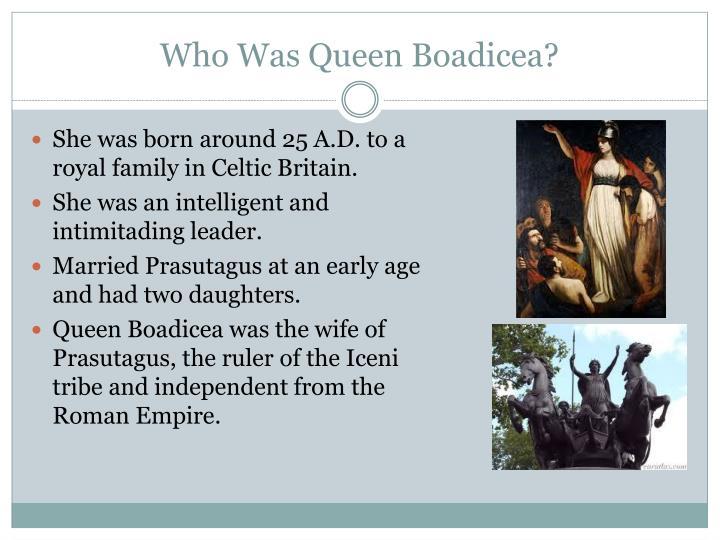 Who Was Queen Boadicea?