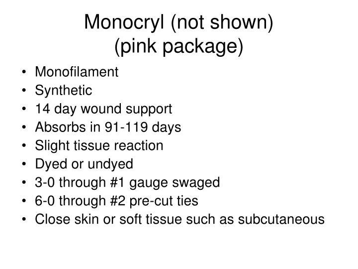 Monocryl (not shown)