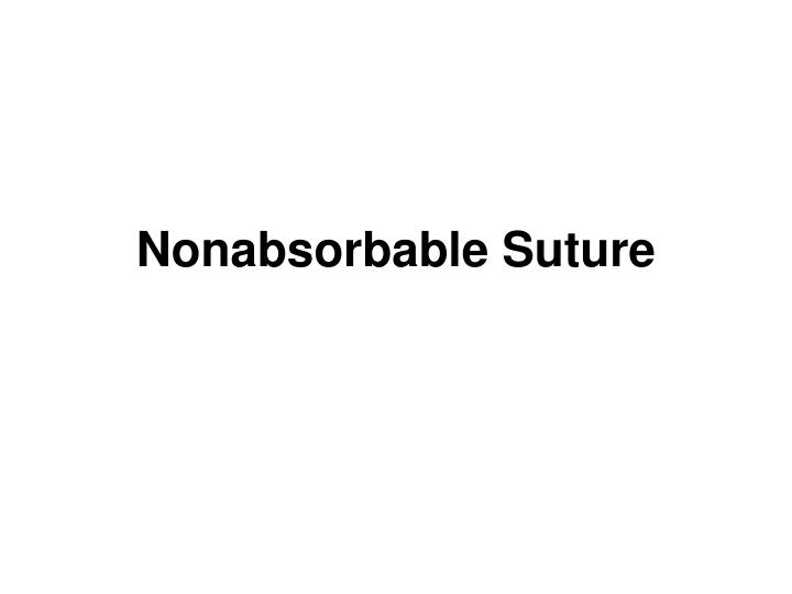 Nonabsorbable Suture