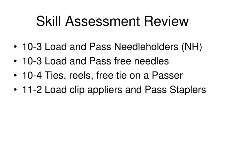 Skill Assessment Review