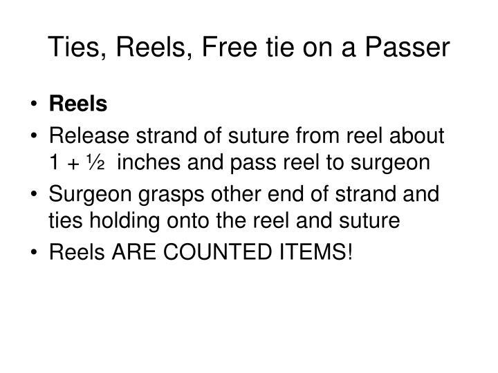 Ties, Reels, Free tie on a Passer