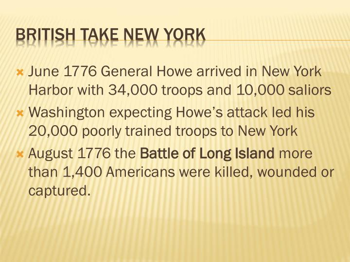 June 1776 General Howe arrived in New York Harbor with 34,000 troops and 10,000