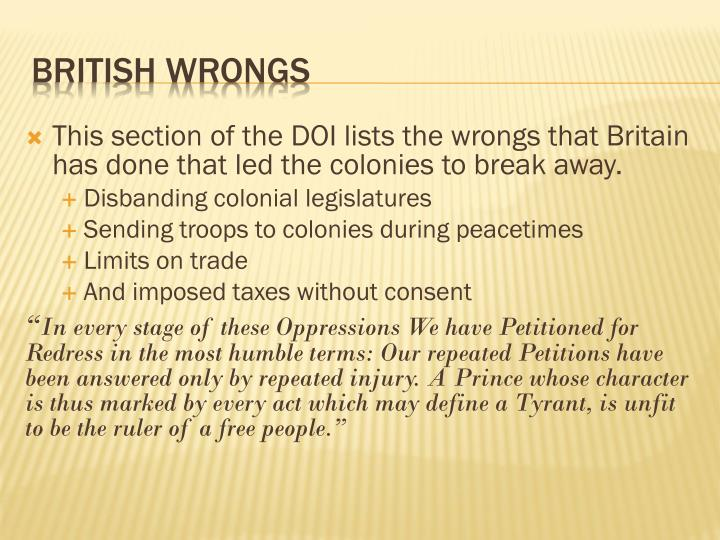 This section of the DOI lists the wrongs that Britain has done that led the colonies to break away.