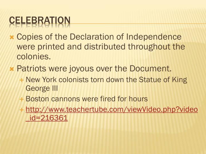 Copies of the Declaration of Independence were printed and distributed throughout the colonies.