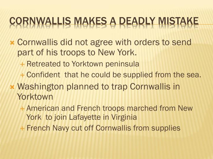 Cornwallis did not agree with orders to send part of his troops to New York.