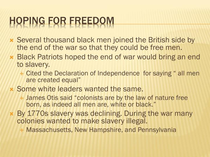 Several thousand black men joined the British side by the end of the war so that they could be free men.