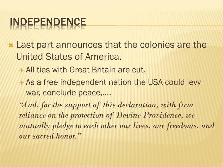 Last part announces that the colonies are the United States of America.