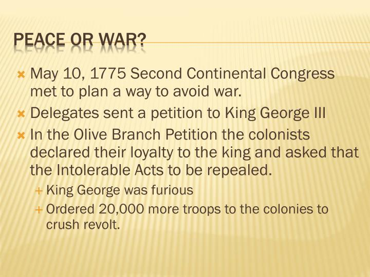 May 10, 1775 Second Continental Congress met to plan a way to avoid war.