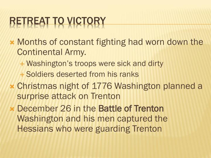 Months of constant fighting had worn down the Continental Army.