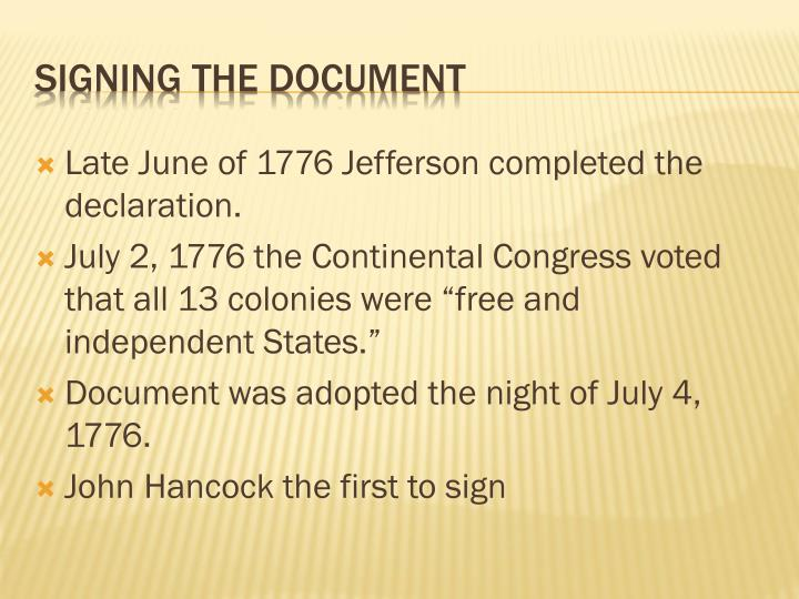 Late June of 1776 Jefferson completed the declaration.