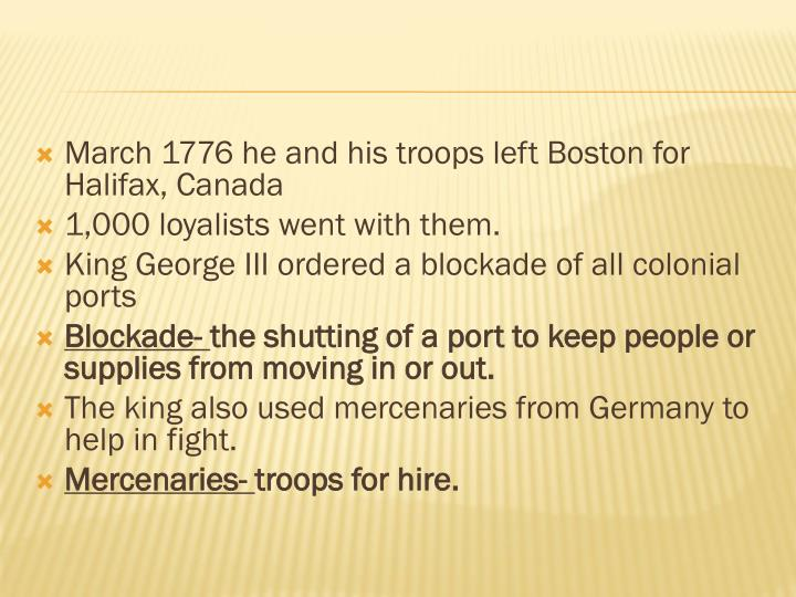 March 1776 he and his troops left Boston for Halifax, Canada