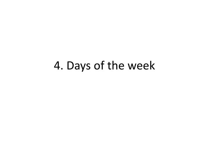 4 days of the week