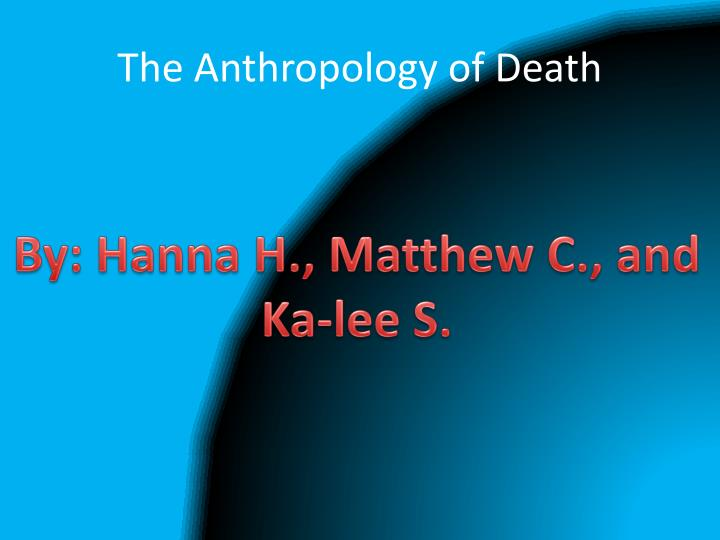 The Anthropology of Death