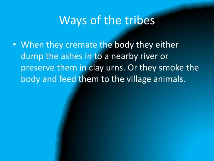 Ways of the tribes