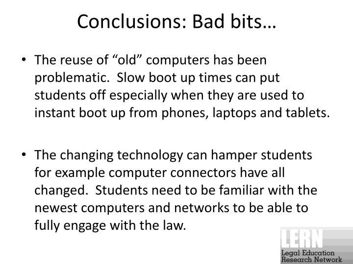 Conclusions: Bad bits…