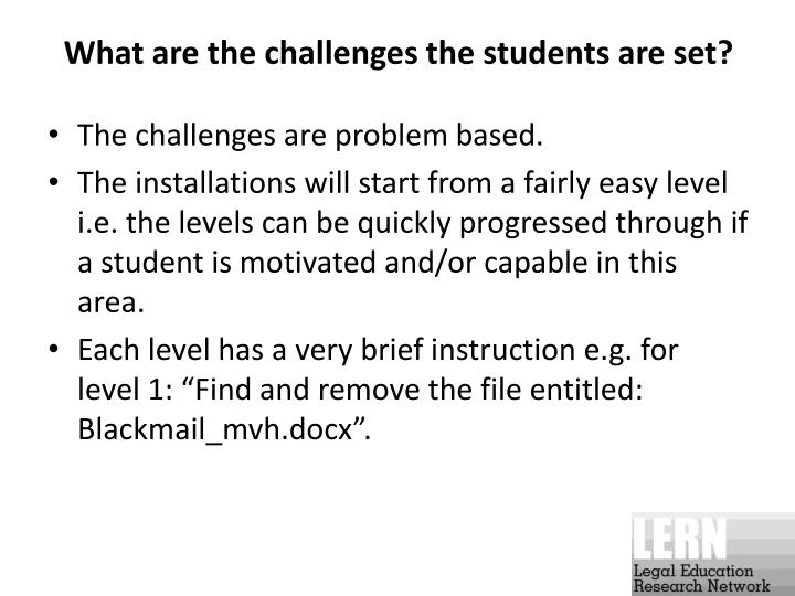 What are the challenges the students are set?