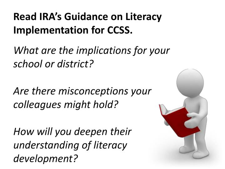 Read IRA's Guidance on Literacy Implementation for CCSS.