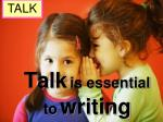 talk is essential to writing