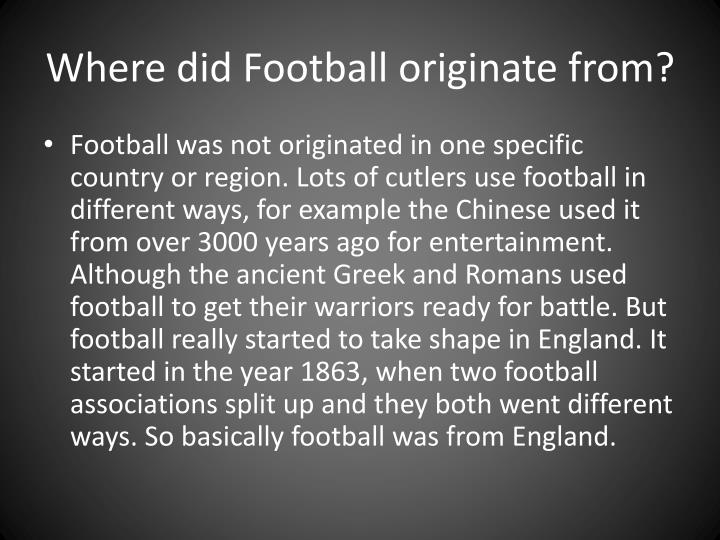 Where did football originate from